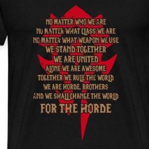 For the Horde-Awesome t-shirt for Wow Fans - Men's Premium T-Shirt