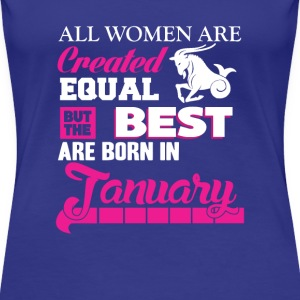 January-The best women are born in January - Women's Premium T-Shirt