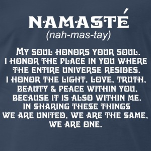 Namaste-My soul honors your soul Tee shirt - Men's Premium T-Shirt