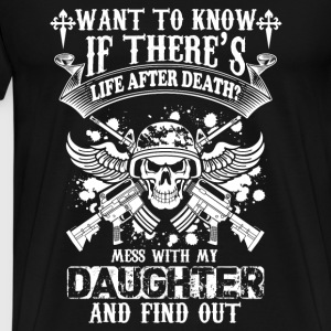Daughter-Mess with my Daughter and find out - Men's Premium T-Shirt