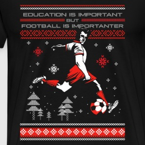 Football-Football is more improtant than education - Men's Premium T-Shirt