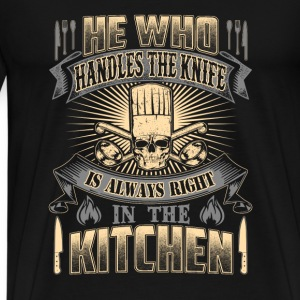 Chef cook- He is always right in the kitchen - Men's Premium T-Shirt