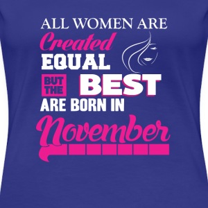 November-Best women are born in november t-shirt - Women's Premium T-Shirt