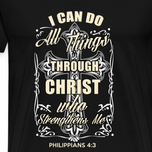 Christ-Christ who strengthen me t-shirt - Men's Premium T-Shirt