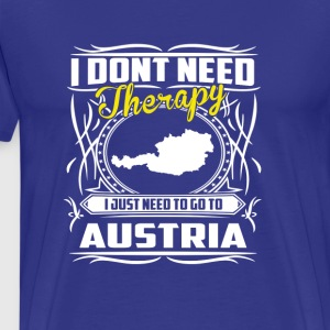 Austria-I just need to go to Austria no therapy - Men's Premium T-Shirt
