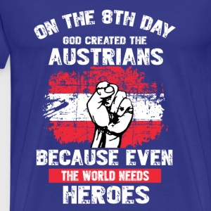 Austrians-On the 8th day god created the austrians - Men's Premium T-Shirt