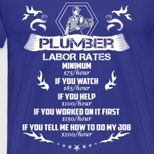Plumber-If you tell me how to do my job t-shirt - Men's Premium T-Shirt