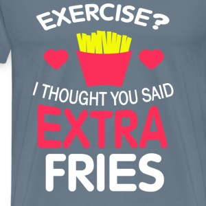 Extra fries-No exercise but extra fries t-shirt - Men's Premium T-Shirt