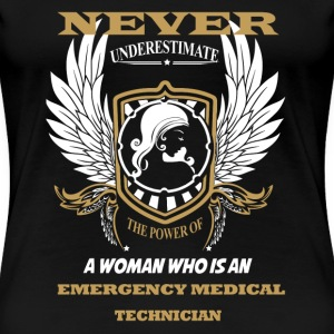 Emergency medical technician-never underestimate - Women's Premium T-Shirt