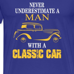 Classic car-Never underestimate a man owning one - Men's Premium T-Shirt