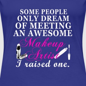 Makeup artist-I raise one awesome makeup artist - Women's Premium T-Shirt