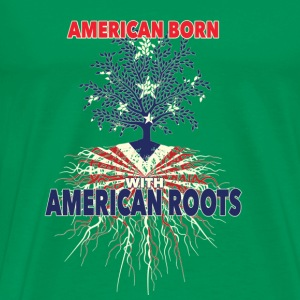 American roots-American born with american roots - Men's Premium T-Shirt