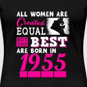 1955-The best women are born in 1955 - Women's Premium T-Shirt