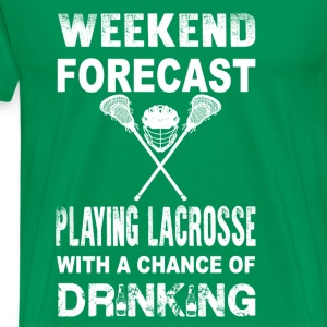 Weeken forecast-Playing lacrosse and drink - Men's Premium T-Shirt