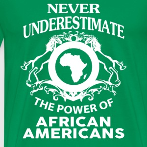 African americans-Never underestimate their power - Men's Premium T-Shirt