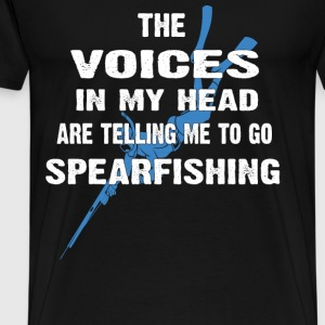Spearfishing-Voice in my head are telling me to go - Men's Premium T-Shirt
