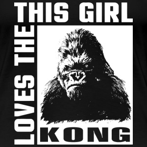 Kingkong-This girl love the Kong t-shirt for fans - Women's Premium T-Shirt