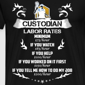 Custodian-Custodian labor rates t-shirt - Men's Premium T-Shirt