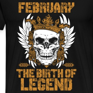 Born in February - The birth of legend - Men's Premium T-Shirt