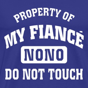 Property of my fiance nono do not touch - Men's Premium T-Shirt
