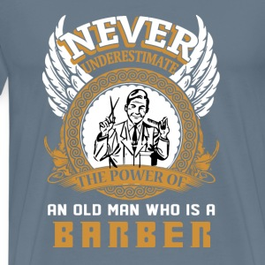 Barber Never underestimate the power of an old man - Men's Premium T-Shirt