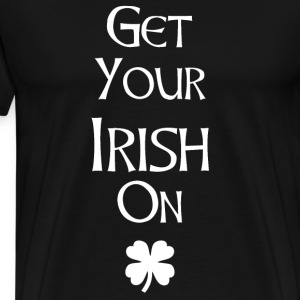 Get your Irish on  - Men's Premium T-Shirt