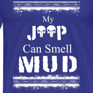 My Jeep can smell mud - Men's Premium T-Shirt