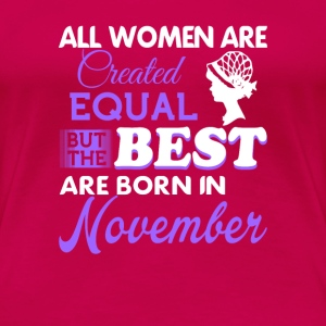 November women are the best - Women's Premium T-Shirt