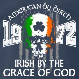 1972 Irish by the grace of god - Men's Premium T-Shirt