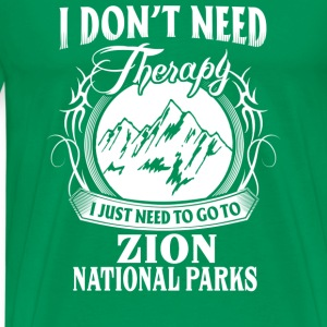 I just need to go to Zion National Parks - Men's Premium T-Shirt