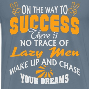 On the way to success there is no trrace of lazy - Men's Premium T-Shirt