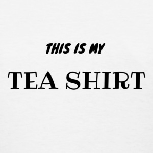 This is my TEA Shirt - Women's T-Shirt
