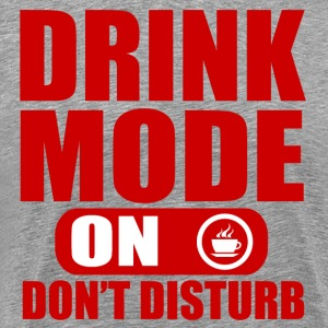 DRINK MODE ON  - Men's Premium T-Shirt
