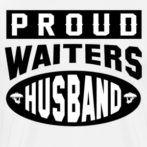 PROUD WAITERS HUSBAND - Men's Premium T-Shirt