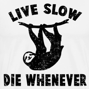 LIVE SLOW DIE WHENEVER - Men's Premium T-Shirt