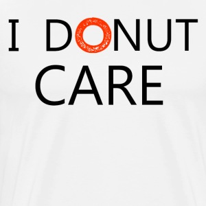 DON'T CARE - Men's Premium T-Shirt