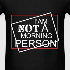 I am not a morning person cool fun tee - Men's T-Shirt