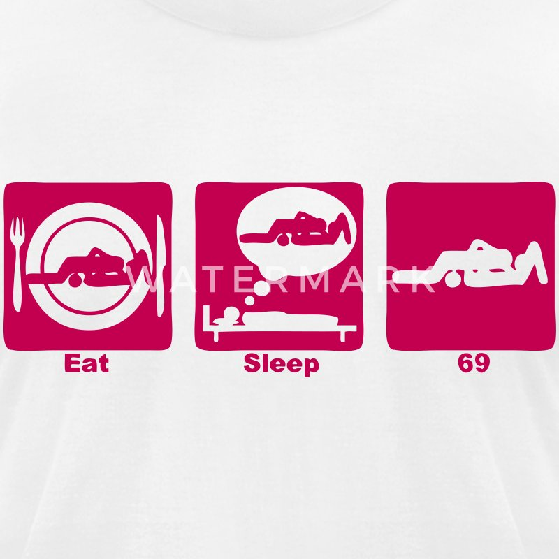 eat sleep play 69 sex T-Shirts - Men's T-Shirt by American Apparel