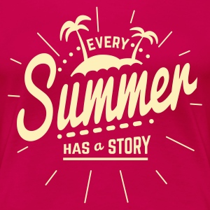 Every Summer has a Story Women's T-Shirts - Women's Premium T-Shirt