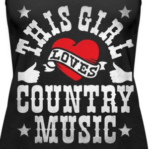 THIS GIRL LOVES COUNTRY MUSIC - Women's Premium Tank Top
