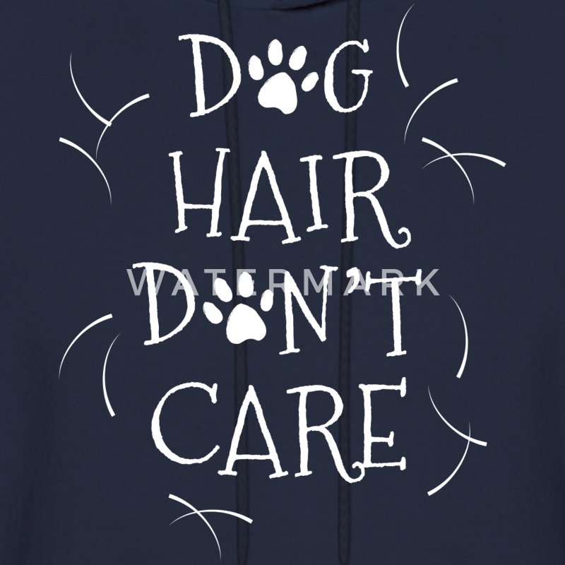 Dog Hair Don't Care - Men's Hoodie