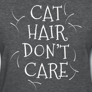 Cat Hair Don't Care - Women's T-Shirt