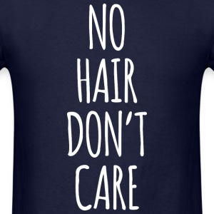 No Hair Don't Care - Men's T-Shirt
