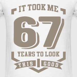 It Took Me 67 Years - Men's T-Shirt