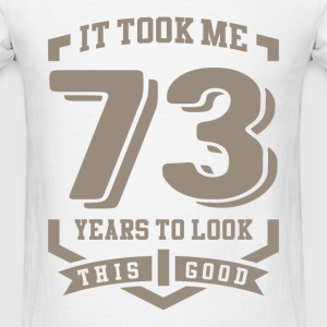 It Took Me 73 Years - Men's T-Shirt