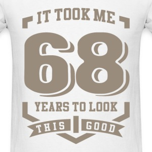 It Took Me 68 Years - Men's T-Shirt