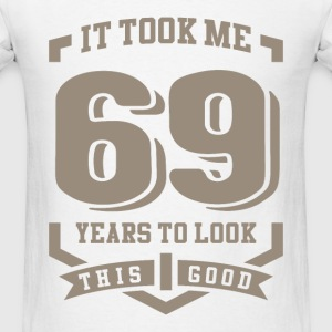 It Took Me 69 Years - Men's T-Shirt