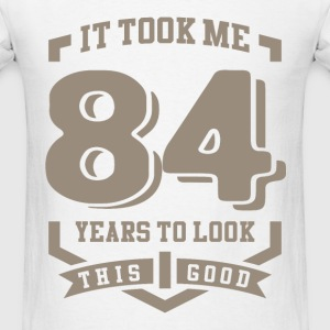 It Took Me 84 Years - Men's T-Shirt