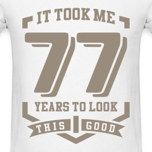 It Took Me 77 Years - Men's T-Shirt