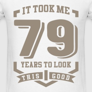 It Took Me 79 Years - Men's T-Shirt